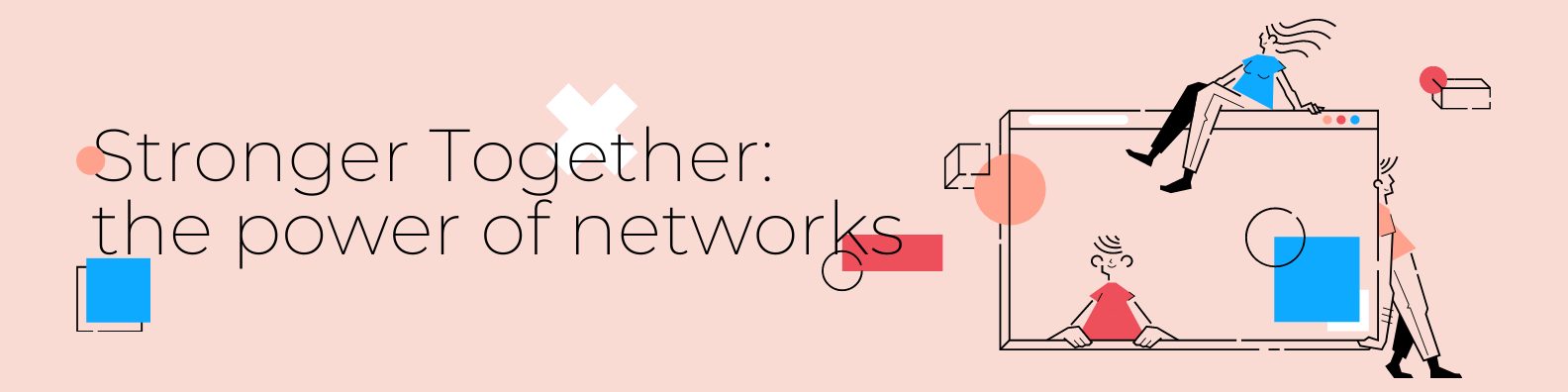 stronger together: the power of networks